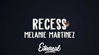 Melanie Martinez - Recess (Lyrics)