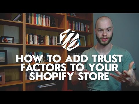 Shopify Store Tips — How To Add Trust Factors To Your Shopify Store | #258