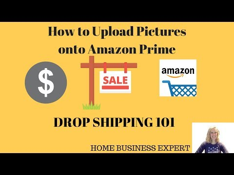 Drop Shipping 121 How to upload images to Amazon prime to List a new Product