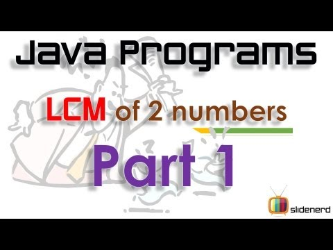 78 Java LCM of 2 numbers Part 1  