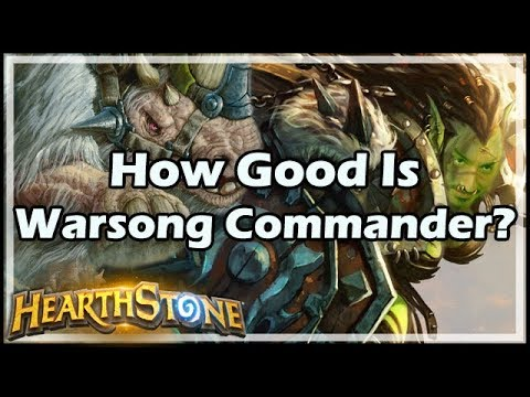 [Hearthstone] How Good Is Warsong Commander?