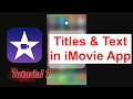 Apply Titles & Text in iMovie App 2.2.3   Tutorial 7