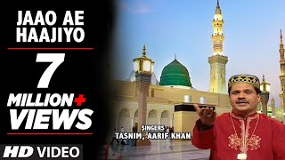 Jaao Ae Haaziyo  Full (HD) Songs    Tasnim, Aarif Khan    T-Series Islamic Music