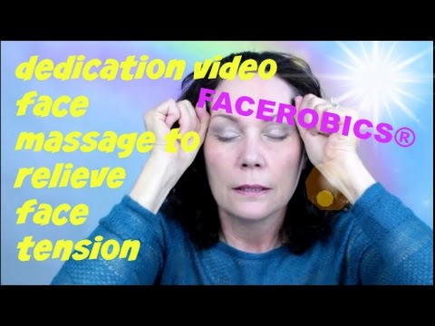 FACE MASSAGE to Relieve Face Tension - Dedication Video for a Special Friend