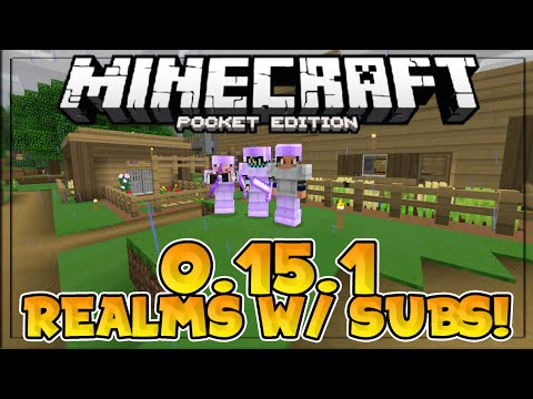 MCPE 0.15.1 // REALMS WITH SUBSCRIBERS?! - Join My 0.15.1 Realms - Minecraft PE (Pocket Edition)