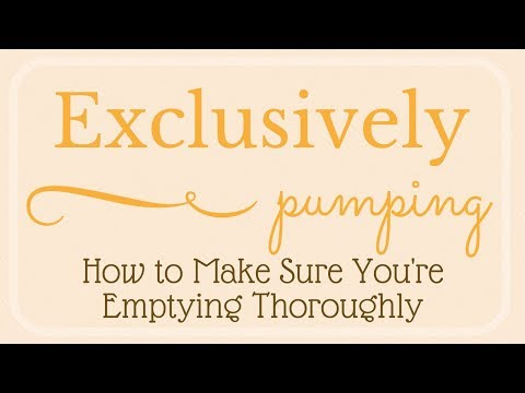 Exclusively Pumping // How to Make Sure You're Emptying Thoroughly