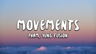Pham - Movements (Lyrics) ft. Yung Fusion