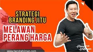 Coach Hendra Hilman - Strategi BRANDING JITU Melawan PERANG HARGA