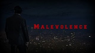 Malevolence - (GTA 5 Machinima)