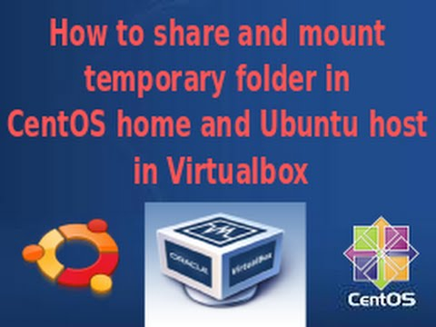 How to share and mount temporary folder in CentOS home and Ubuntu host in Virtualbox