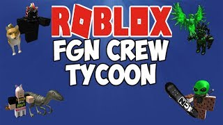 The FGN Crew Plays: ROBLOX - The FGN Crew Tycoon (PC)
