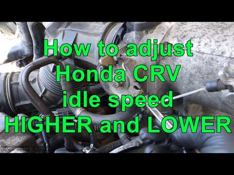 How to adjust Honda CRV idle speed to HIGHER or LOWER