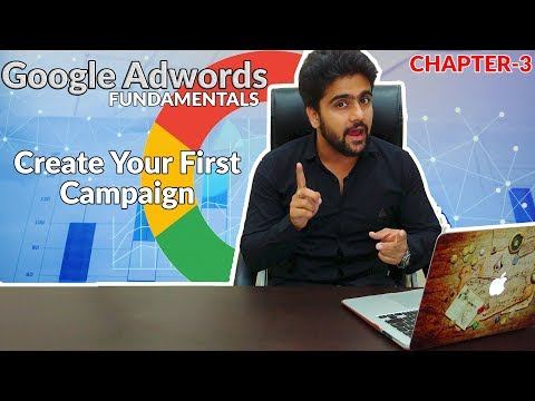 Google Adwords Fundamentals | Create Your First Campaign |Chapter-3 |Digital Marketing Series|Hindi