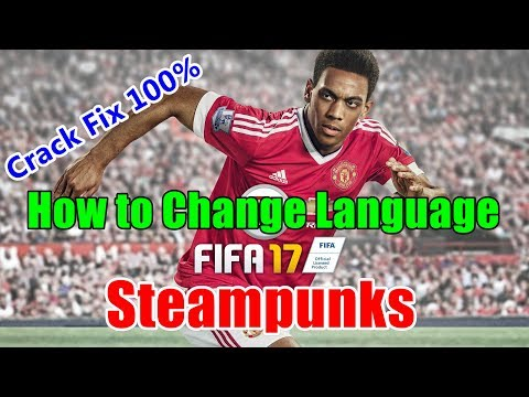 How to Change Language in FIFA 17 - Steampunks