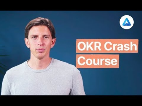 The New OKR Crash Course: Achieve your goals with Objectives & Key Results
