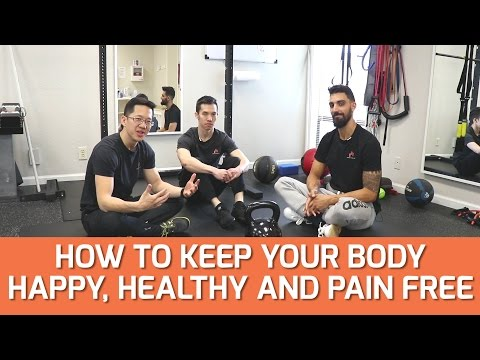 How to keep your body happy, healthy, and pain free