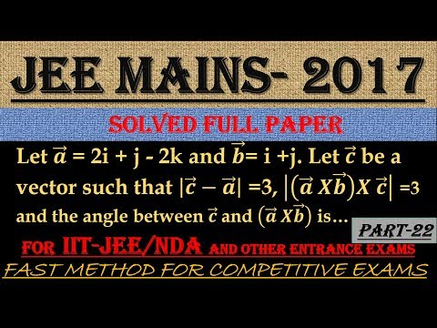 JEE MAINS - 2017 SOLVED MATHEMATICS Part -22 || ALSO IMPORTANT FOR NDA AND OTHER ENTRANCE EXAMS||