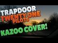 Trapdoor : Kazoo Cover : Twenty One Pilots