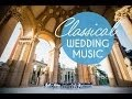 Top Classical Wedding Songs - Instrumental Music for ...