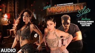 Mera Highway Star Full Audio  Song | Tulsi Kumar & Khushali Kumar | Raftaar