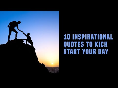 10 Inspirational Quotes To Kick Start Your Day