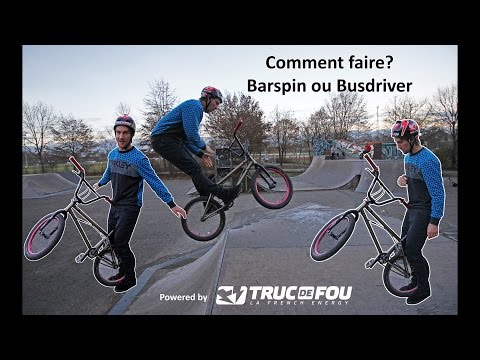 Comment faire? Barspin ou Busdriver - How to Barspin or Busdriver