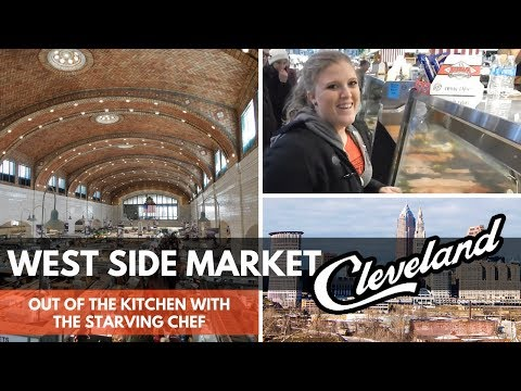Cleveland's West Side Market   The Starving Chef   OUT OF THE KITCHEN
