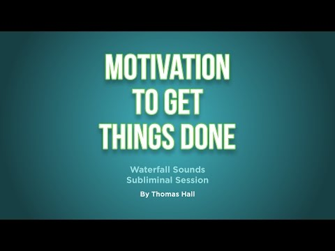 Motivation To Get Things Done - Waterfall Sounds Subliminal Session - By Thomas Hall