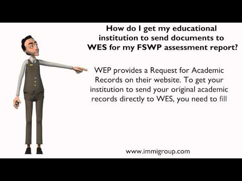 How do I get my educational institution to send documents to WES for my FSWP assessment report?
