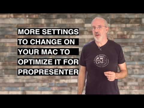 More settings to change to optimize your mac for ProPresenter
