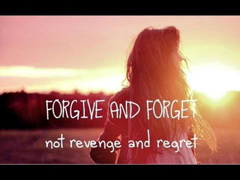 3 Tips to Forgive and Forget – Move on with Love