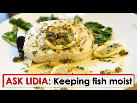 Ask Lidia: How to Keep Fish Moist