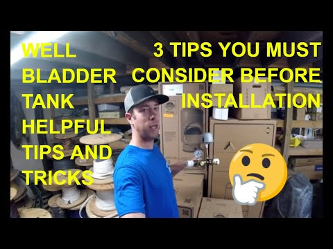 Top 3 Tips to Know When Sizing, Selecting, or Installing a Well Bladder Tank