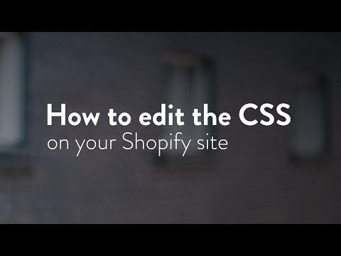 How to edit the CSS on your Shopify website (updated)