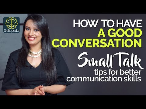 How to have a GOOD CONVERSATION? Small Talk Tips for Better Communication Skills