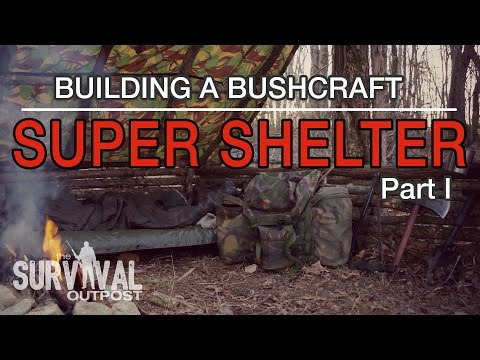 Building A Bushcraft Super Shelter - Part I