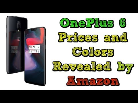 OnePlus 6 Prices and Colors Revealed by Amazon