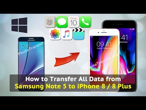 How to Transfer All Data from Samsung Note 5 to iPhone 8 / 8 Plus