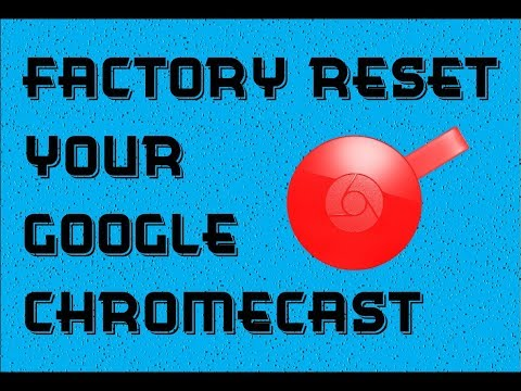 How to Perform a Factory Reset on Your Google Chromecast Device