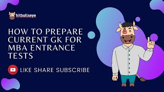 How to Prepare Current GK for MBA Entrance Tests
