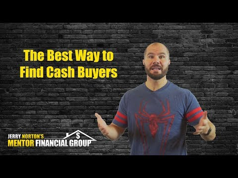 Jerry Norton | Flipping Houses | The Best Way to Find Cash Buyers