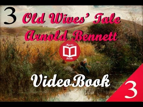 Old Wives' Tale By Arnold Bennett (Book III Sophia) Full