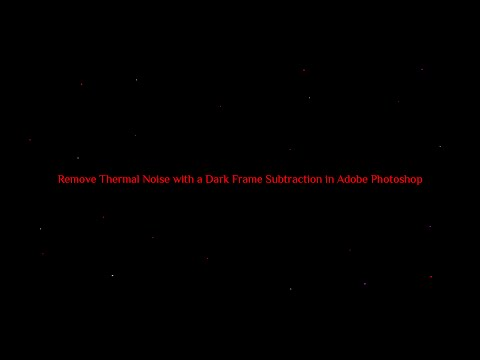 Remove Thermal Noise (Hot Pixels) with a Dark Frame Subtraction in Adobe Photoshop