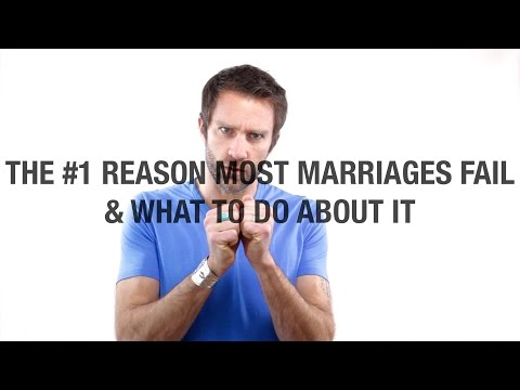 The #1 Reason Most Marriages Fail & What To Do About It
