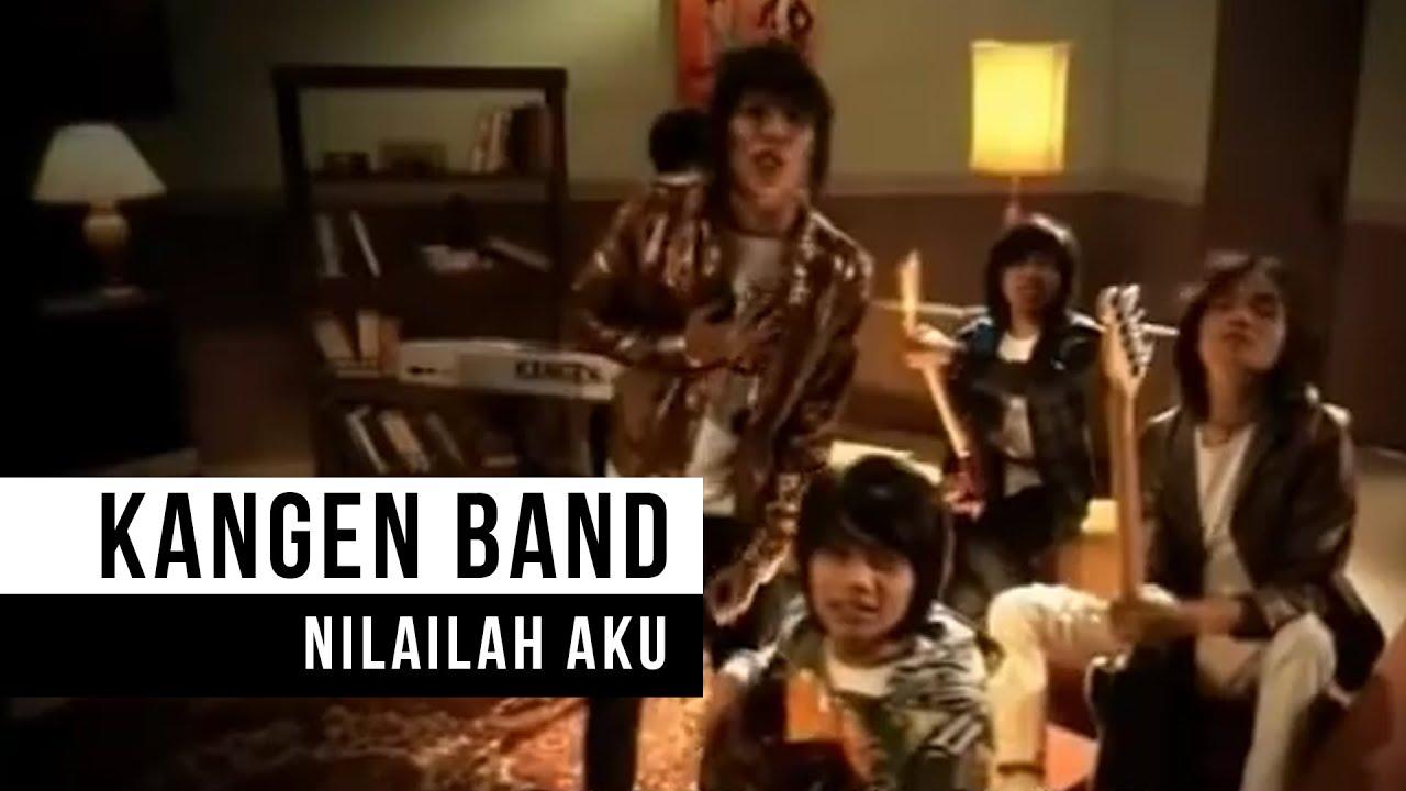 Kangen Band - Nilailah Aku