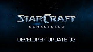 StarCraft: Remastered Developer Update 3
