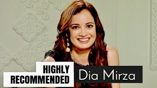 Highly Recommended: Dia Mirza
