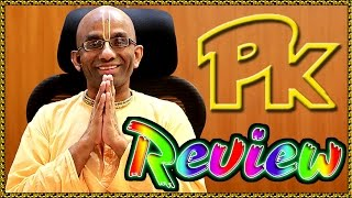 PK MOVIE REVIEW BY HIS GRACE CHAITANYA CHARAN DASA PRABHU