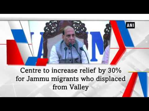Centre to increase relief by 30% for Jammu migrants who displaced from Valley