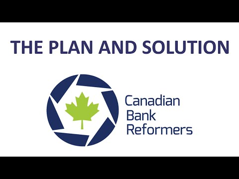 The Plan and the Solution - Canadian Bank Reformers